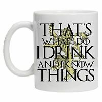 I Drink and I Know Things Mug Tyrion Lannister Game of Thrones Coffee Mug Tea