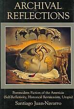 ARCHIVAL REFLECTIONS: POSTMODERN FICTION OF THE AMERICAS (SELF-REFLEXIVITY, HIST