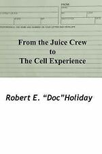 From the Juice Crew to the Cell Experience by Robert E. Holiday (2016,...