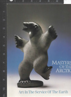 Masters of the Artic Service of Earth Contemporary Inuit Masterworks 1989