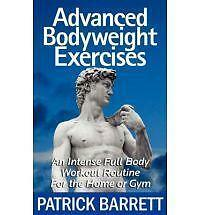 Advanced Bodyweight Exercises: An Intense Full Body Workout In A Home Or Gym Ba