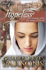 Hopeless : The Woman with the Issue of Blood by Golden Keyes Parsons (2014,...