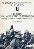 N. Pignato - Le armi della Fanteria italiana nella seconda guerra - ed. 1978