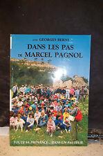Avec G. Berni. DANS LES PAS DE MARCEL PAGNOL. Toute sa Provence dans un fauteuil