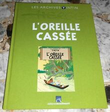 Archives TINTIN ET MILOU, L'OREILLE CASSÉE Éditions Moulinsart, reliure tissu