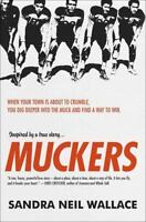 Muckers by Sandra Neil Wallace (2015, Paperback)