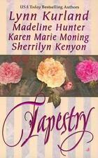 Tapestry Lynn Kurland, Sherrilyn Kenyon, Madeline Hunter, Karen Marie Moning Ma