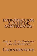 Introduccion a la Ley de Contrato De : The a - Z of Conract Law Introduced by...