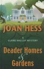 Claire Malloy Mysteries: Deader Homes and Gardens Bk. 18 by Joan Hess (2012, Har