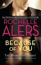 Because of You-Bk 1 of Wainwright Legacy Rochelle Alers (2010); SHIPS FREE