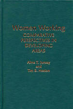 Women Working: Comparative Perspectives in Developing Areas (Contributions in W