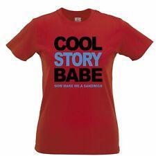 Cool Story Babe Womens TShirt Now Make Me A Sandwich Husband Boyfriend Cheeky