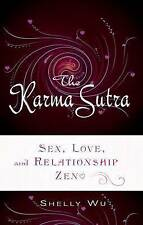 NEW The Karma Sutra: Sex, Love, and Relationship Zen by Shelly Wu