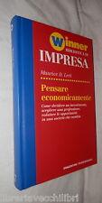 PENSARE ECONOMICAMENTE Come decidere un investimento Maurice D Levi De Agostini