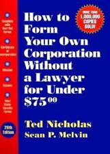 How To Form Your Own Corporation Without a Lawyer for Under $75.00 by Nicholas,
