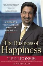 The Business of Happiness: 6 Secrets to Success in Life by Ted Leonsis, 2010