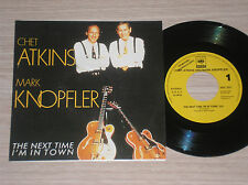 """MARK KNOPFLER  & CHET ATKINS - THE NEXT TIME I'M IN TOWN- 45 GIRI 7"""" PROMO SPAIN"""