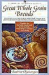 GREAT WHOLE GRAIN BREADS (A Fireside Cookbook Classic)