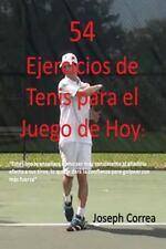 54 Ejercicios de Tenis para el Juego de Hoy by Joseph Correa (2016, Paperback)