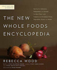 The New Whole Foods Encyclopedia: A Comprehensive Resource for Healthy Eating b…