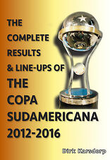 The Complete Results & Line-ups of the Copa Sudamericana 2012-2016 - Statistics