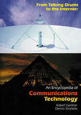 From Talking Drums to the Internet: An Encyclopedia of Communications Technology