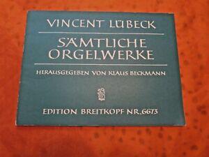 SÄMTLICHE ORGELWERKE von Vincent Lübeck (Titel siehe Beschreibung)