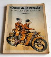 Militaria - Quelli della breccia - La Tradizione dei Bersaglieri - 1^ ed. 1980