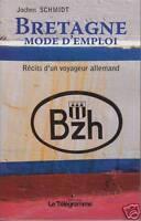 Livre Bretagne mode d'emploi récits d'un voyageur Allemand Jochen Schmidt book