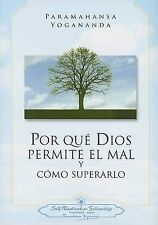 Por Que Dios Permite El Mal Y Como Superarlo / Why God Permits Evil and How to R