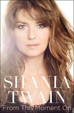 From This Moment On by Shania Twain (2011, Hardcover) 1st Edition NEW