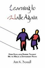 Learning to Walk Again: How Guillain Barre Taught Me to Walk a Different Path b