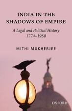 India in the Shadows of Empire: A Legal and Political History (1774-1950), Mithi