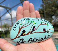 Hand Painted Rock Stone Birds Bob Marley Every Thing Is GoNna Be Alright Quote