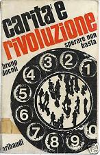 BRUNO DUCOLI CARITA' E RIVOLUZIONE SPERARE NON BASTA TELEFONO AMICO 1969