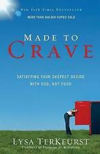 Made to Crave: Satisfying Your Deepest Desire with God, Not Food, TerKeurst, Lys