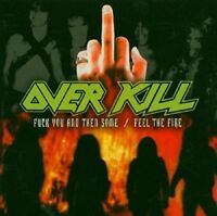 Overkill - F**k You And Then Some / Feel The Fire [CD]