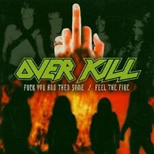Overkill - Fk You And Then Some  Feel The Fire [CD]