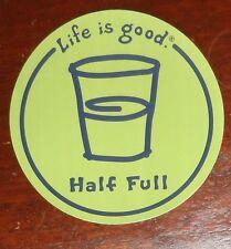 """Life is Good Sticker/Decal Round 4""""  Half Full Glass Dark Green Background"""
