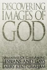 Discovering Images of God: Narratives of Care among Lesbians and Gays