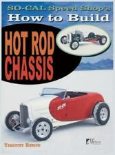 So Cal Speed Shop's How to Build Hot Rod Chassis: By Remus, Timothy