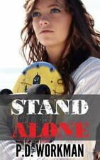 Stand Alone by P. D. Workman (2015, Hardcover)