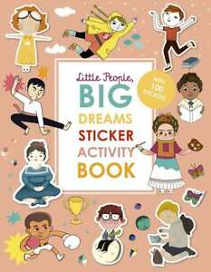 Little People, BIG DREAMS Sticker Activity Book: With over 100 stickers, Sanchez