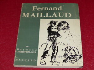 [ART XIXe - XXe]  FERNAND MAILLAUD (1862-1948) par R. CHRISTOFLOUR Magnard 1966