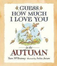 GUESS HOW MUCH I LOVE YOU IN AUTUMN Sam McBratney Anita Jeram New 2016 FREE P/P