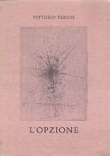 SERENI Vittorio (Luino, Varese, 1913 - Milano 1983), L'opzione e allegati