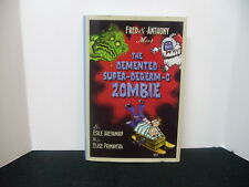 Fred & Anthony Meet the Demented Super-de-Germ-O Zombie (Hardcover)