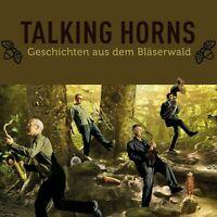 TALKING HORNS - GESCHICHTEN AUS DEM BLÄSERWALD   CD NEU