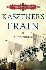 Kasztner's Train: The True Story of an Unknown Hero of the Holocaust by Anna...
