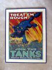 "Rare, Stunning Original WW I (1914-18) Poster:  ""Treat'em Rough. Join the Tanks"""